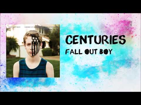 Fall Out Boy - Centuries (Lyrics)