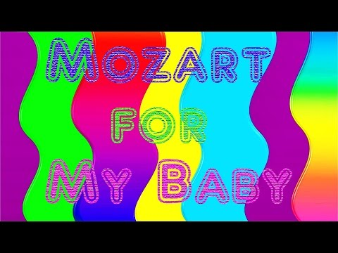 Mozart for My Baby - Mozart Music Bedtime - Classical Music - Mozart Baby Sleep Music