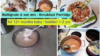 12 months baby breakfast multigrain nut mix nutritious porridge 12 months baby toddler