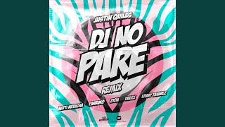 Play DJ No Pare (feat. Zion, Dalex, Lenny Tavárez) - Remix