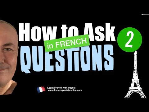 Ask questions in french - part 2 with Pascal