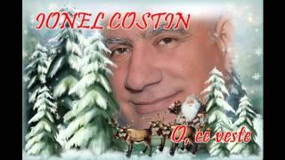 IONEL COSTIN - O, ce Veste Minunata ! - colinda