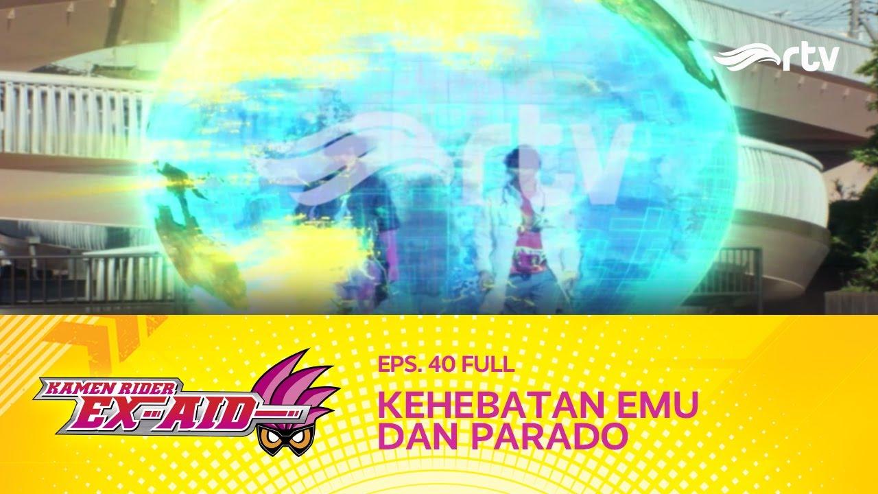 Kamen Rider Ex-Aid RTV : Kehebatan Emu Dan Parado (Eps 40, FULL)