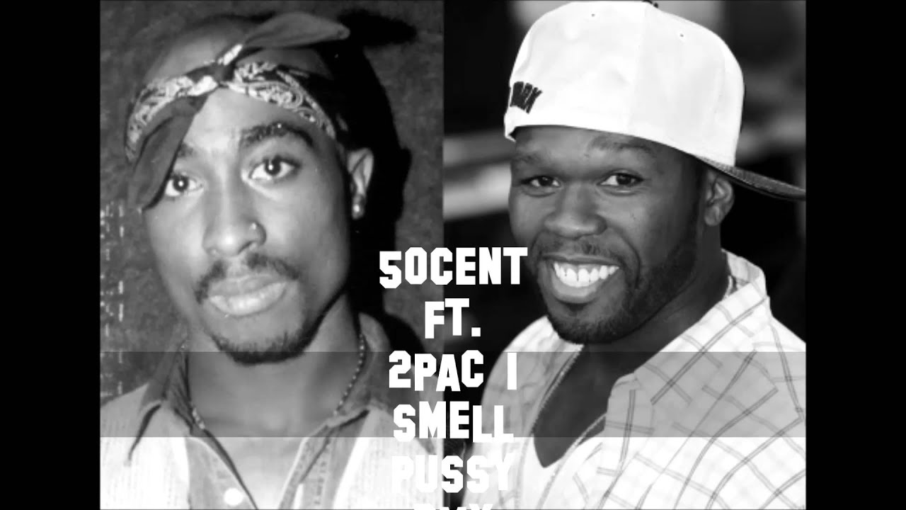 50cent Ft 2pac I Smell Pussy Rmx Youtube