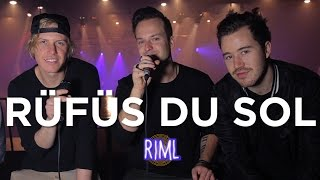 rüfüs du sol on records in my life interview 2016