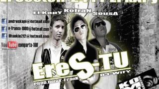Eres TU ( El SectoR-24 ft El KapY ) PROD.DeivY-FranK DJ-WifY ( KompaT-RecordS )