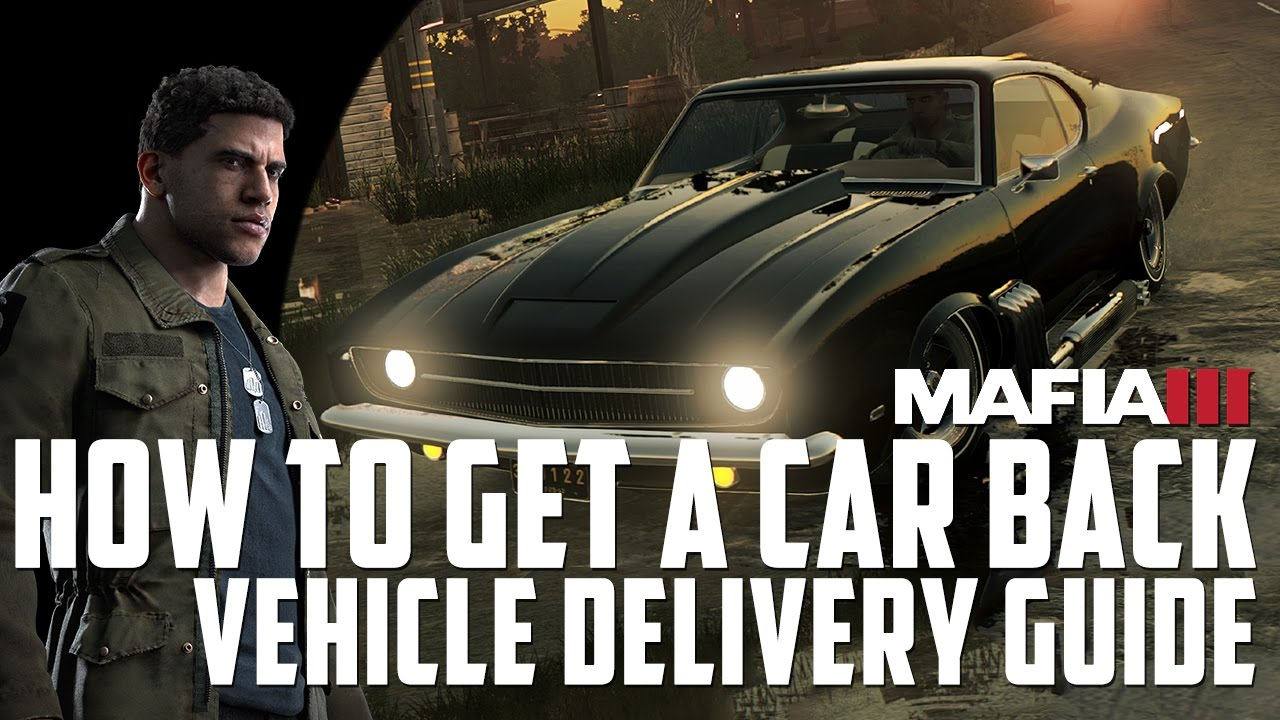 Mafia How To Get Your Car Back Guide Youtube