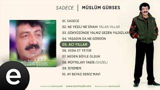 Acı Yıllar (Müslüm Gürses) Official Audio #acıyıllar #müslümgürses - Esen Müzik