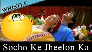 ™�whistle Tune♫ Socho Ke Jheelon Ka Sheher Ho