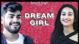 DREAM GIRL | Awanish Singh
