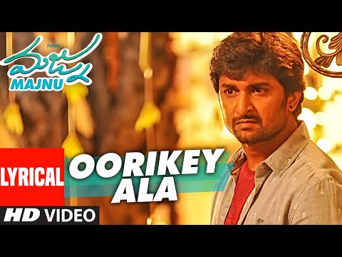 "Oorikey Ala Lyrical Video Song || ""Majnu"" || Nani, Anu Immanuel, Gopi Sunder || Telugu Songs 2016"