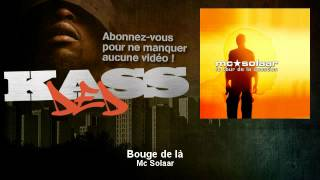 Mc Solaar - Bouge de là - Kassded