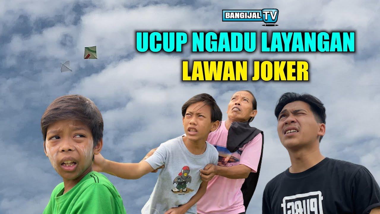 UCUP NGADU LAYANGAN LAWAN JOKER   BANGIJAL TV
