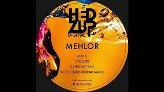 Mehlor - Cyclops (Original Mix) [hedZup records]