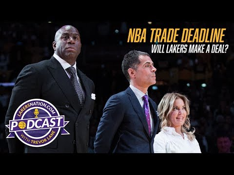 LN Podcast: NBA Trade Deadline, Will Lakers Make A Deal?
