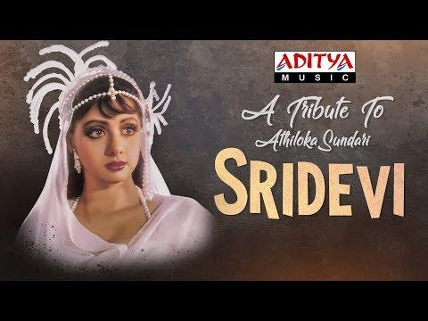 Andhama Andhama - A Tribute To Athiloka Sundari Sridevi