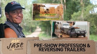 Ask Jase: Pre-Show Profession & Reversing Trailers ► All 4 Adventure TV