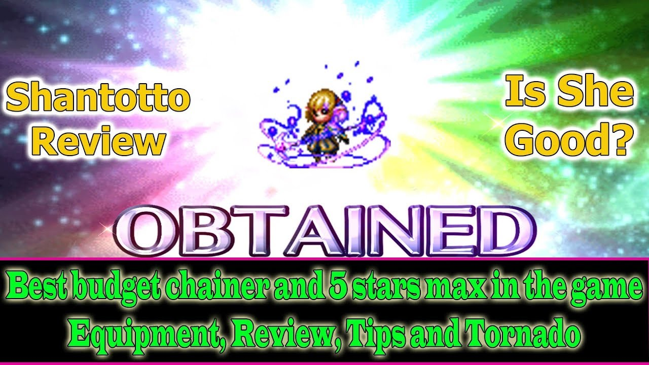 Ffbe Best Chainers 2019 Final Fantasy Brave Exvius 5 stars Shantotto Review: Best Budget