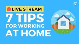7 Tips for Working at Home + Q&A