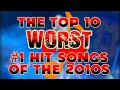 ULTRANATIC PRESENTS - The Top 10 Worst #1 Hit Songs of the 2010s