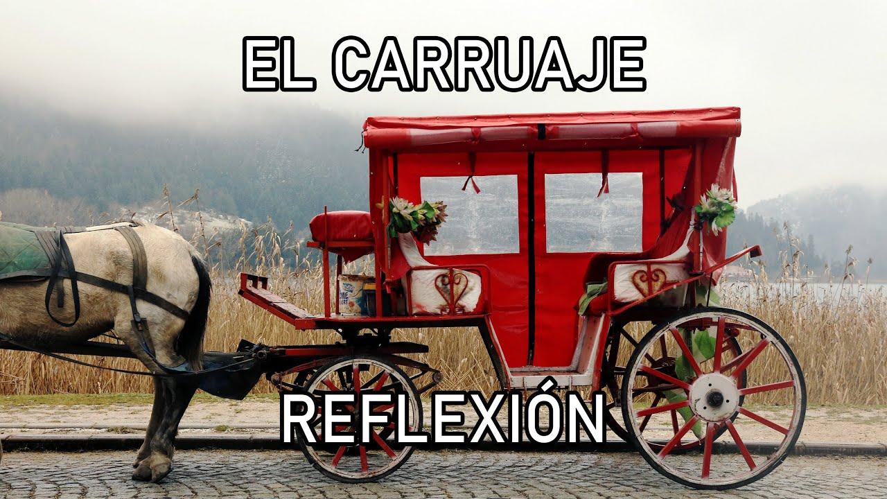 REFLEXION .- EL CARRUAJE, Reflexiones Diarias, Cortas, Mejor Persona, Motivación Personal. De Dios