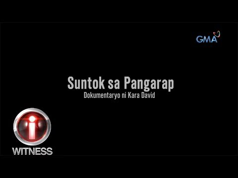 I-Witness: 'Suntok sa Pangarap' dokumentaryo ni Kara David   episode with English subtitles