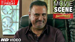 Boman irani underestimates akhrot | bhootnath returns movie scene | t-series filmy friday