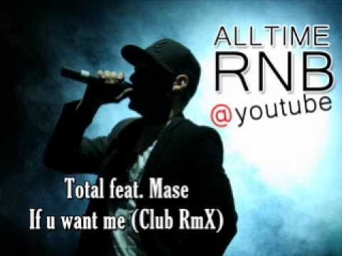Total feat. Mase - If u want me (Club...