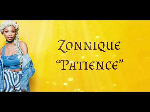Zonnique - Patience (Lyrics)