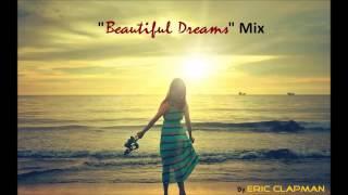 Beautiful Dreams' Chill, Relaxing, Inspirational Mix   YouTube