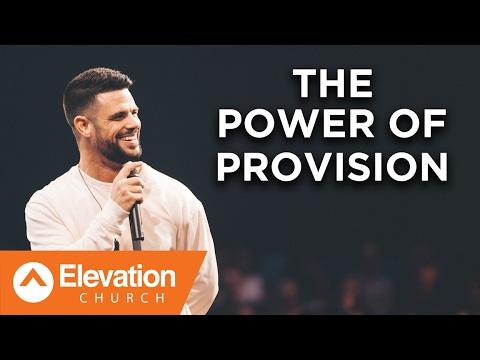 The Power of Provision | Pastor Steven Furtick