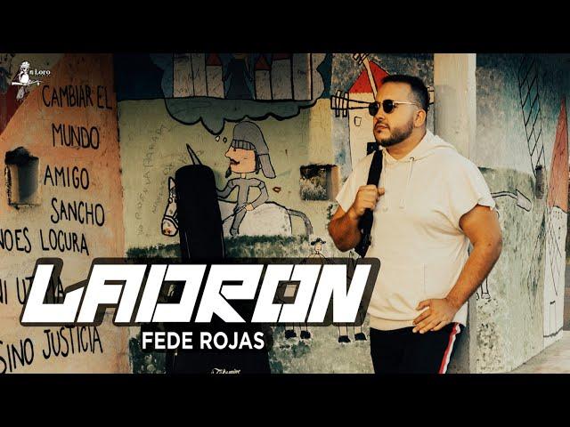 Fede Rojas - LADRÓN (Video Oficial)