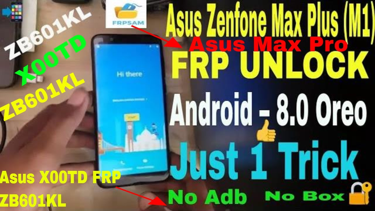 Bypass Frp Lock Asus Zenfone Max Pro M1 X00td Zb601kl Asus All