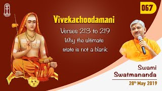 067 - Vivekachoodamani - Verses 213 to 219 - Why the ultimate state is not a blank - 28th May 2019