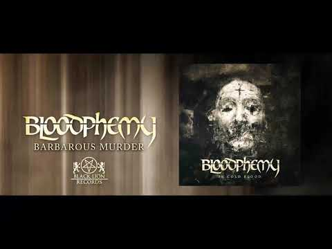 BLOODPHEMY - A Barbarous Murder ( Official Audio )