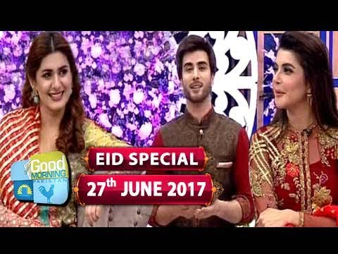 "Good Morning Pakistan - ""Eid Special"" - Guest: Kubra Khan & Imran Abbas - 27th June 2017 -"