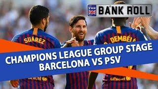 Barcelona vs PSV | Champions League Football Predictions | 18/09/18