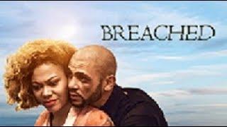 (NADIA BUARI)  BREACHED - New 2018 Latest Nigerian Movies thumbnail