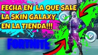 How to GET the GALAXY skin in the Fortnite STORE?🙊🔥 Date?🔥