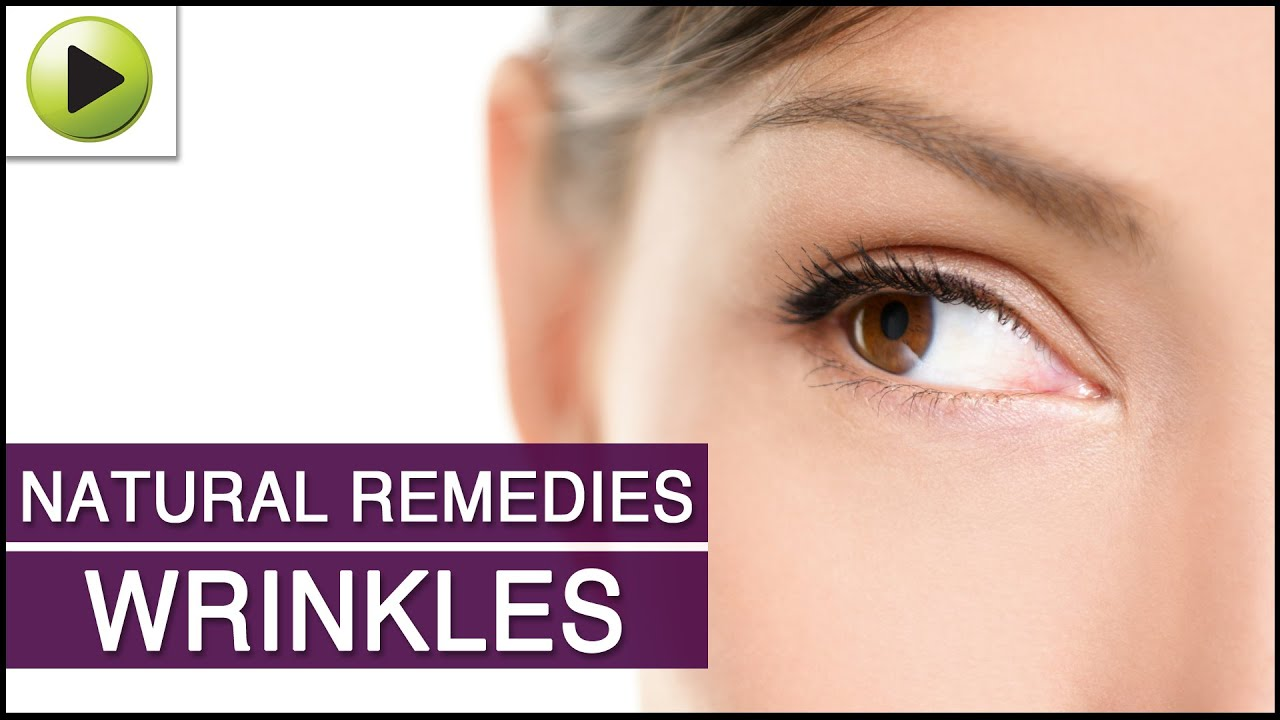 Natural Remedies To Remove Wrinkles