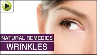 Skin Care - Wrinkles - Natural Ayurvedic Home Remedies