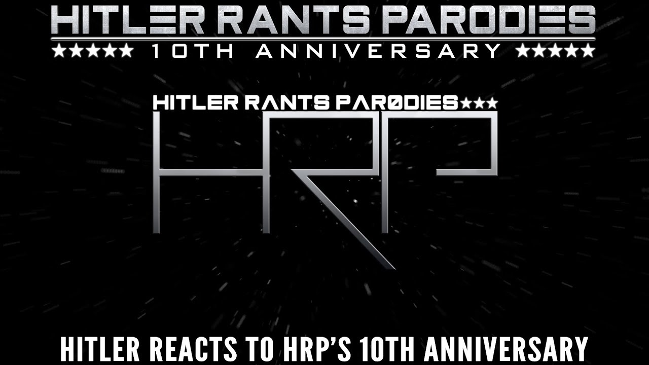 Hitler reacts to HRP's 10th Anniversary