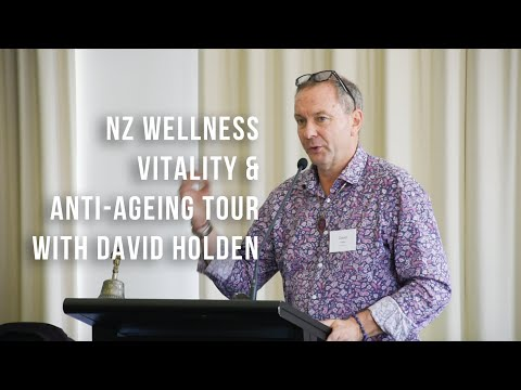 New Zealand Wellness, Vitality & Anti-Ageing Tour 2020 with David Holden