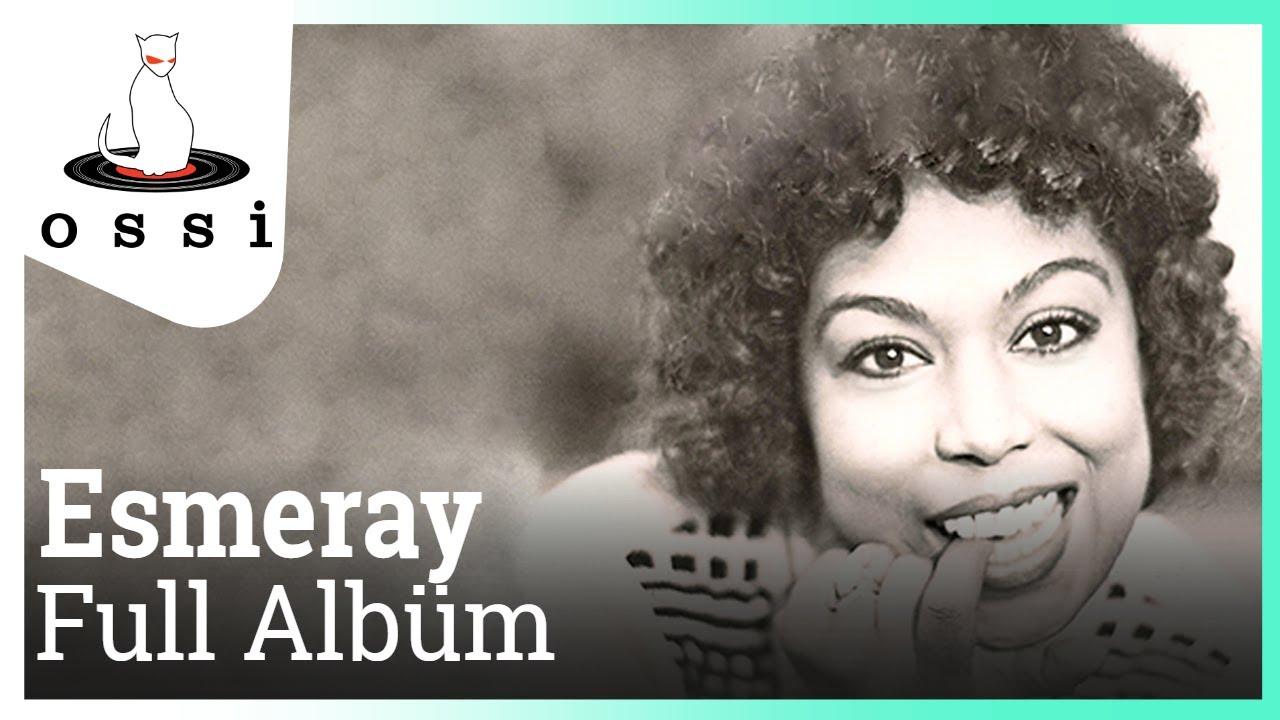 Esmeray - En İyileriyle Kesintisiz Full Albüm