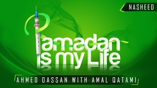 ramadan is my life ᴴᴰ heartwarming nasheed by ahmed dassan ft amal qatami tdr production