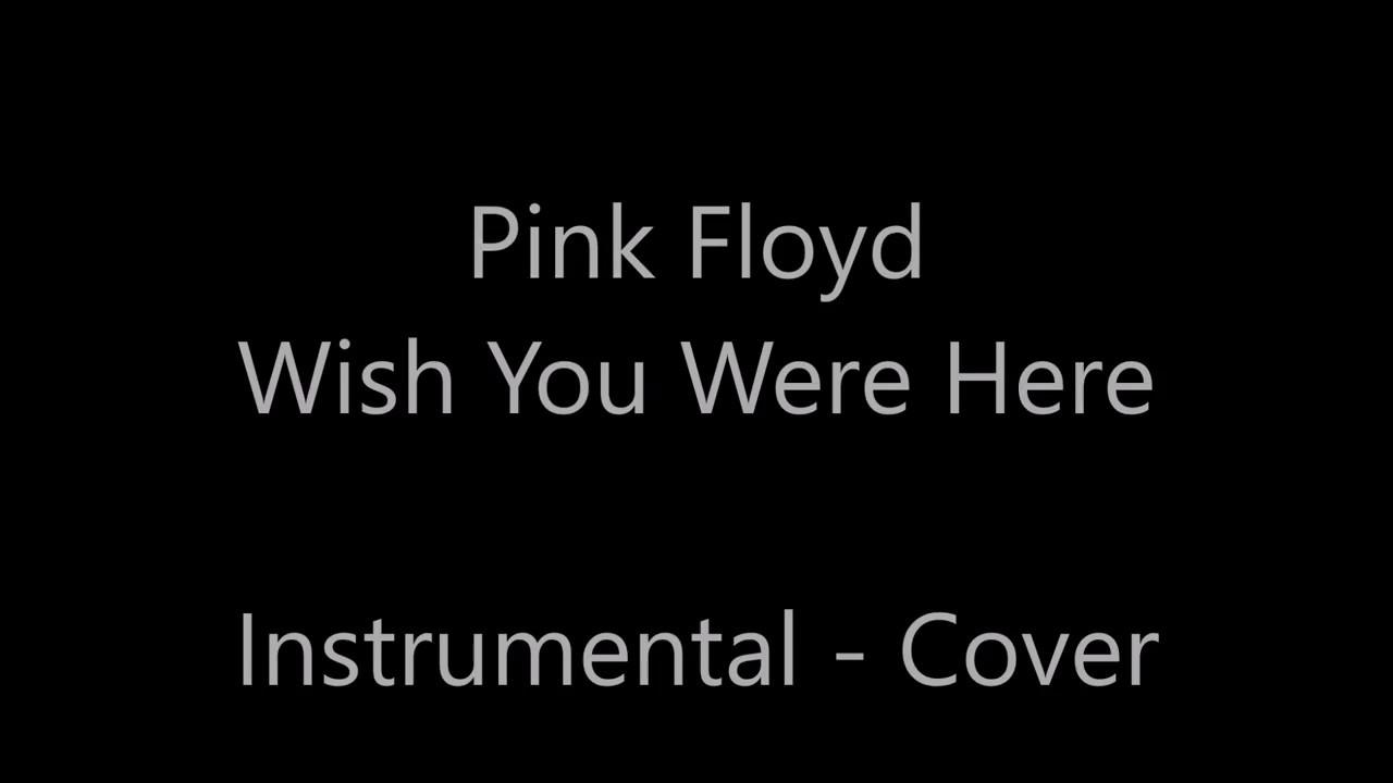 Pink Floyd - Wish You Were Here - Instrumental - YouTube