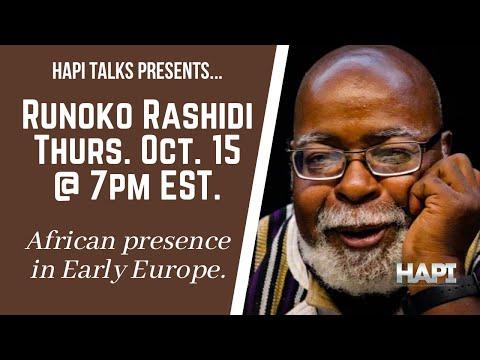 HAPI Talks with Dr. Runoko Rashidi about the African presence in Early Europe