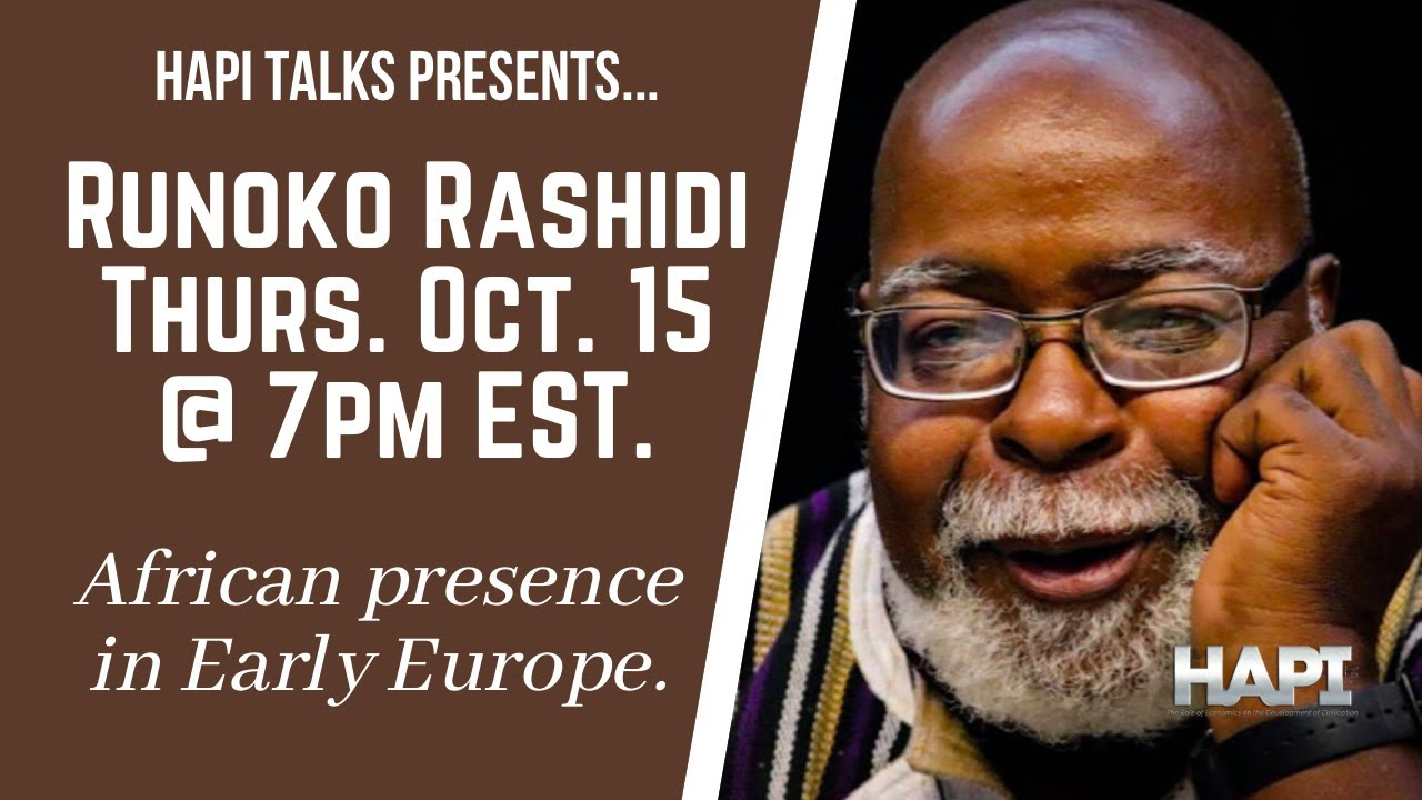 HAPI Talks with Dr. Runoko Rashidi about the African presence in Early Europe.