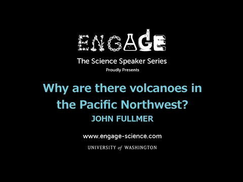Why do we have volcanoes in the Pacific Northwest? by John Fullmer