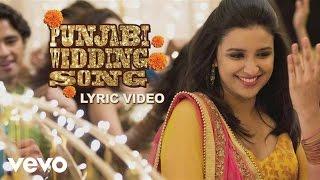 Punjabi Wedding Song Lyric - Hasee Toh Phasee|Parineeti, Sidharth|Sunidhi C, Benny Dayal